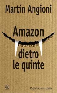 """L'incontro con Martin Angioni, autore del libro """"AMAZON, DIETRO LE QUINTE"""" (Cortina Editore)"""