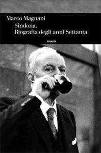 """Prossimo incontro il 28 novembre con Marco Magnani: """"Sindona. Biografia degli anni Settanta"""""""